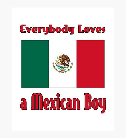 Everybody Loves a Mexican Boy Photographic Print