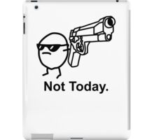 The Not Today Asdfmovie iPad Case Tribute iPad Case/Skin