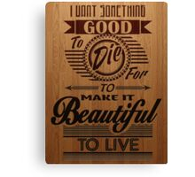 Beautiful to Live (typography) Canvas Print
