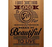 Beautiful to Live (typography) Photographic Print