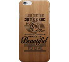 Beautiful to Live (typography) iPhone Case/Skin