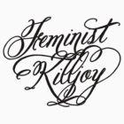 Feminist Killjoy by rydrahuang