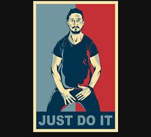 Just Do It Unisex T-Shirt