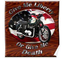 Triumph Bonneville Give Me Liberty Poster