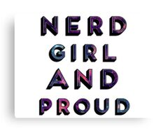 Nerd Girl and Proud Canvas Print