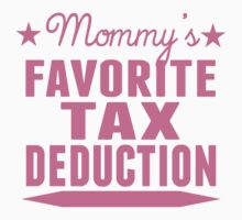 Mommy's Favorite Tax Deduction by ReallyAwesome