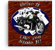 Triumph Bonneville Drive It Like You Stole It Canvas Print