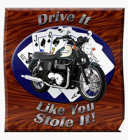Triumph Bonneville Drive It Like You Stole It Poster