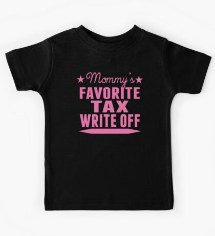 Mommy's Favorite Tax Write Off Kids Tee