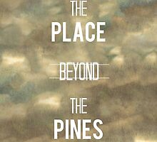 The Place Beyond the Pines by Bhikha