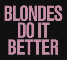 Blondes do it Better. T-Shirt