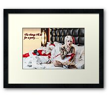 The Things I'll do for a Pony Framed Print