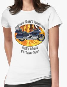 Honda Gold Wing Heaven Don't Want Me Womens Fitted T-Shirt