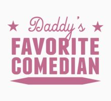 Daddy's Favorite Comedian Kids Clothes