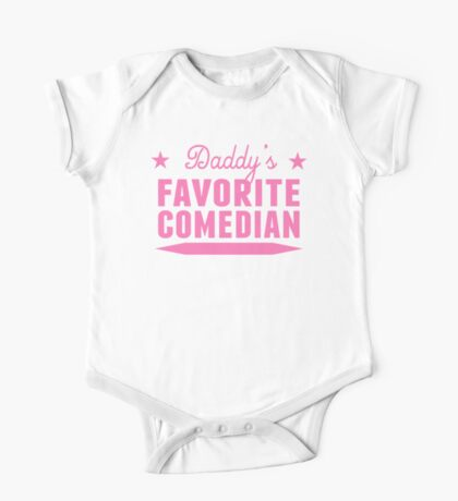 Daddy's Favorite Comedian One Piece - Short Sleeve