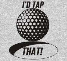 Golf - I'd Tap That by Alan Craker