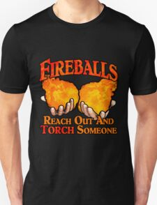 Reach Out And Torch Someone Unisex T-Shirt