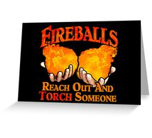 Reach Out And Torch Someone Greeting Card