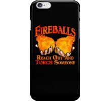 Reach Out And Torch Someone iPhone Case/Skin
