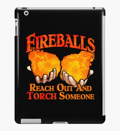 Reach Out And Torch Someone iPad Case/Skin