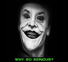 Why so serious ? by Calliste