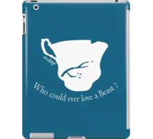 Who could ever love a Beast ? iPad Case/Skin