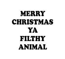 merry christmas ya filthy animal Photographic Print