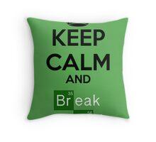 Keep Calm And Break Bad Throw Pillow