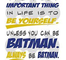 Always Be Batman by Denise Giffin