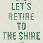 Let's Retire To The Shire by Denise Giffin