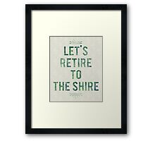 Let's Retire To The Shire Framed Print