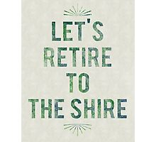 Let's Retire To The Shire Photographic Print