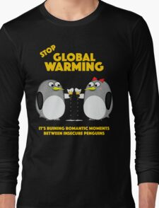 Global warming is ruining romantic moments Long Sleeve T-Shirt