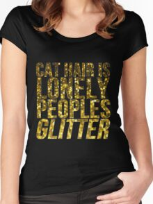 Cat Hair Is Lonely Peoples Glitter Women's Fitted Scoop T-Shirt