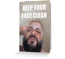 DJ Khaled Keep Your Face Clean Greeting Card