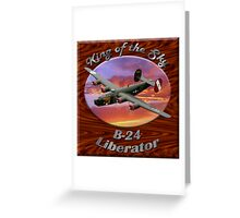B-24 Liberator King Of The Sky Greeting Card