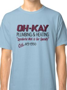 Oh-Kay Plumbing Classic T-Shirt