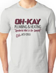 Oh-Kay Plumbing Unisex T-Shirt