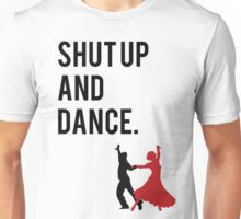Shut Up and Dance (With Me) Walk the Moon song inspired design. (shutup and dance/shut-up and dance) Unisex T-Shirt