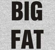 Big Fat by Alsvisions