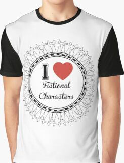 i heart fictional characters  Graphic T-Shirt