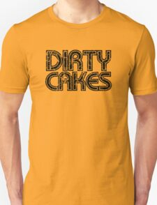 Dirty Cakes Tee Unisex T-Shirt