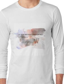 let your brotherly love continue  Long Sleeve T-Shirt