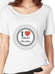 i heart fictional characters  Women's Relaxed Fit T-Shirt