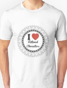 i heart fictional characters  T-Shirt