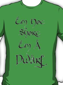 I'm A Dwarf T-Shirt