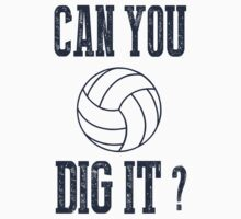Redbubble Can You Dig It Volleyball Tee by raineOn