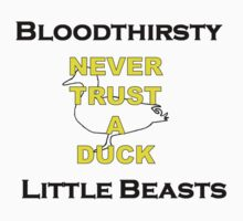 Never Trust A Duck! by OpenSecret