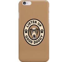 good dog see iPhone Case/Skin