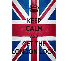 Keep Calm and Get The London Look Photographic Print